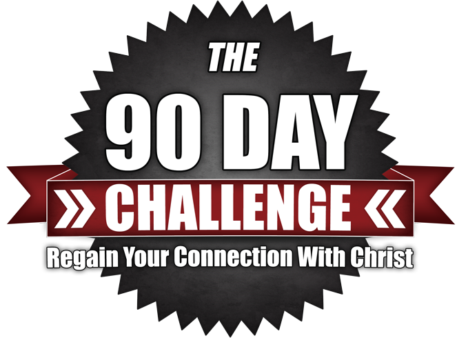 90 Day Challenge | Regain Your Connection With Christ