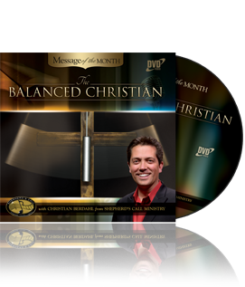 The Balanced Christian - Message of the Month - Christian Berdahl