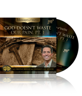 God Doesn't Waste Our Pain, Pt. 1 - Message of the Month - Christian Berdahl