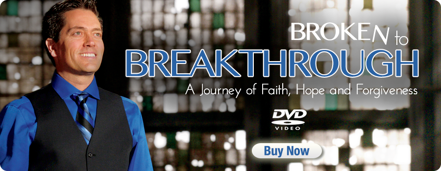 Broken to Breakthrough DVD