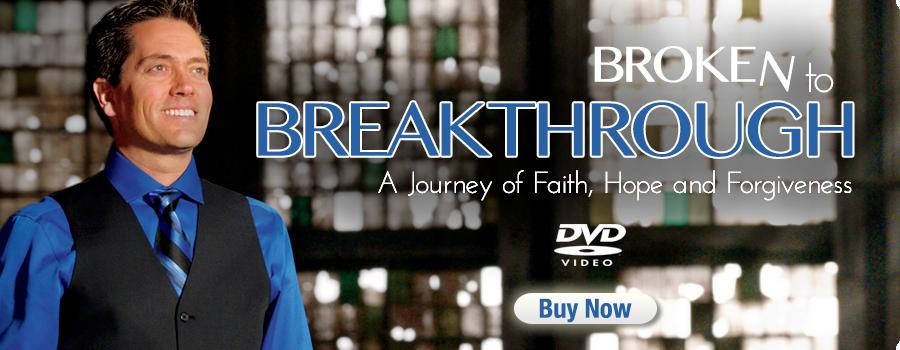 Broken to Breakthrough DVD